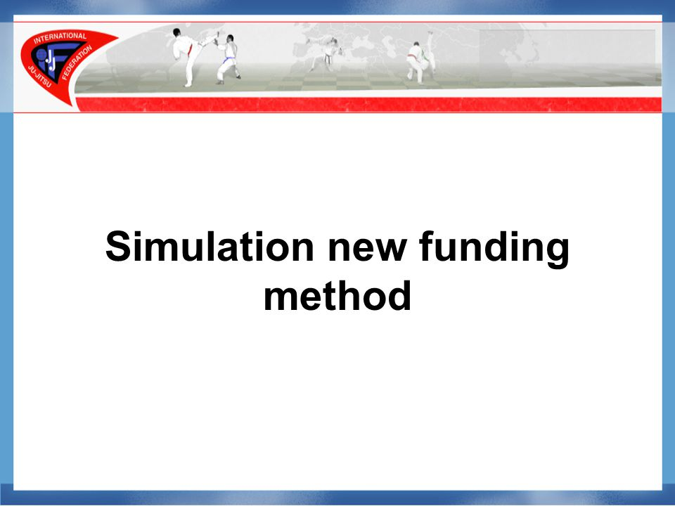 Simulation new funding method