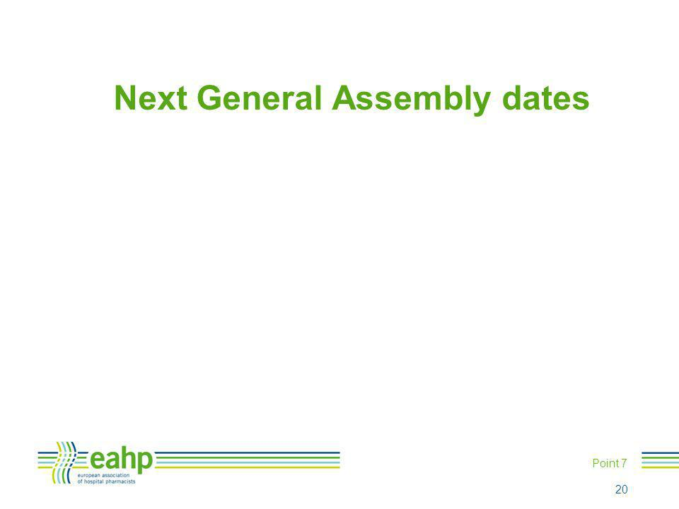Next General Assembly dates Point 7 20