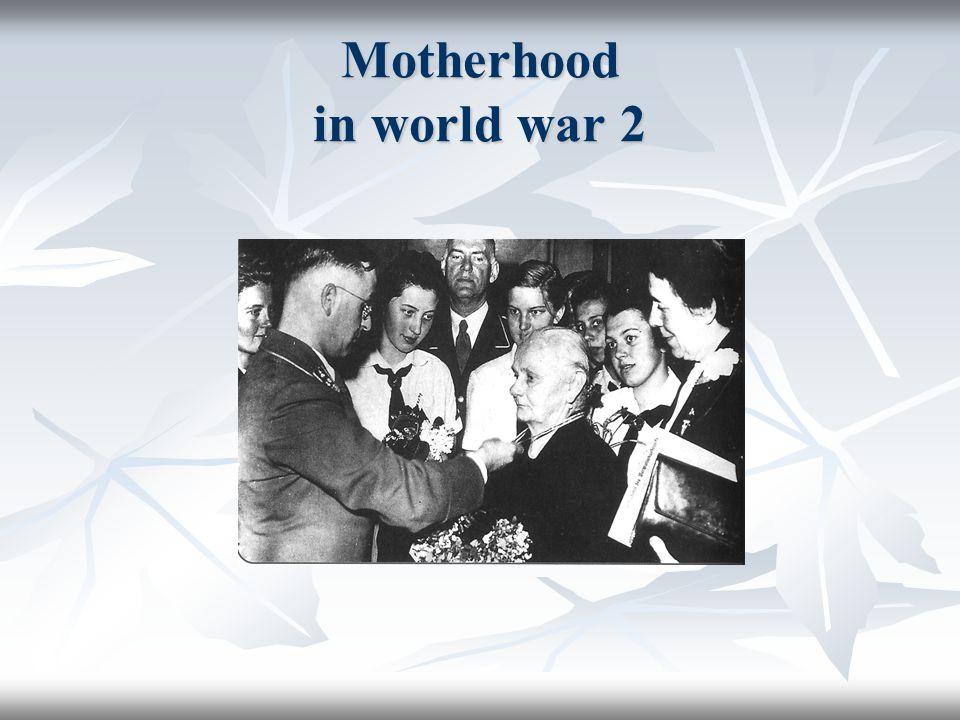 Motherhood in world war 2
