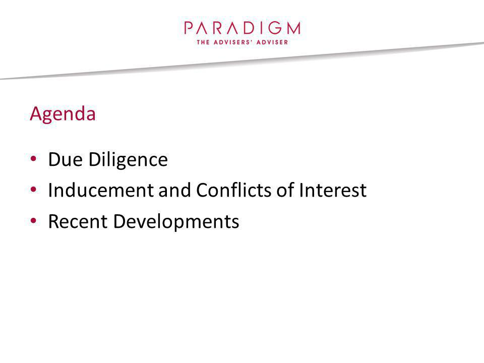 Agenda Due Diligence Inducement and Conflicts of Interest Recent Developments