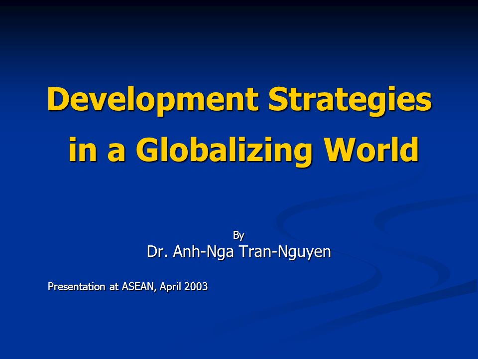 Development Strategies in a Globalizing World By Dr.