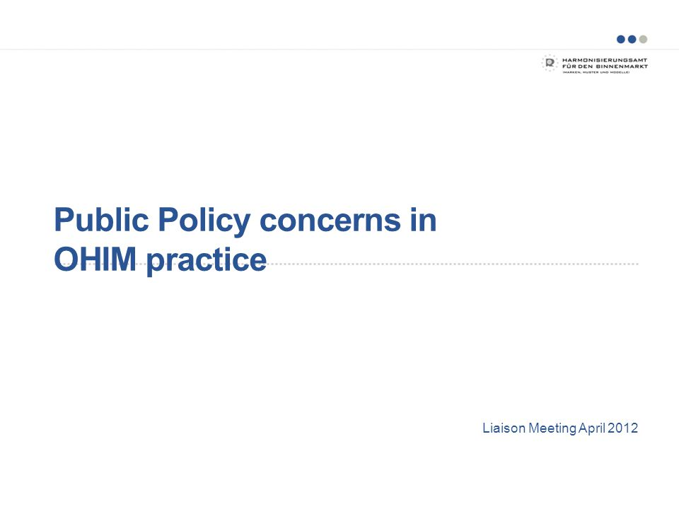 Public Policy concerns in OHIM practice Liaison Meeting April 2012