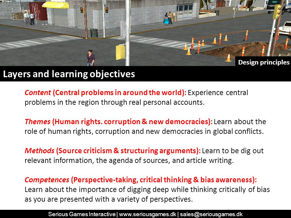 Layers and learning objectives Content (Central problems in around the world): Experience central problems in the region through real personal accounts.