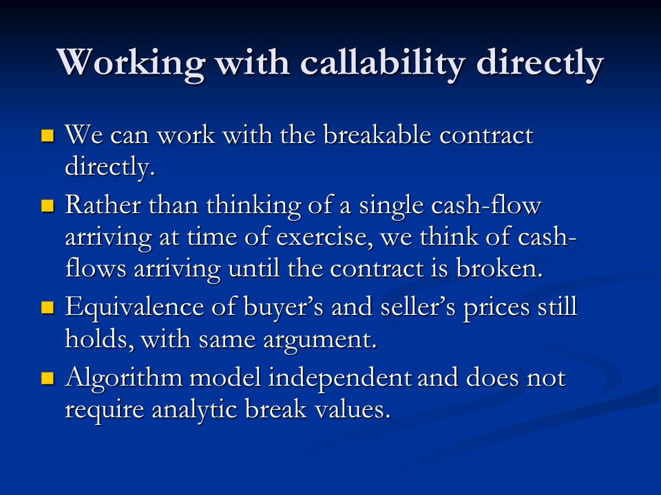 Working with callability directly We can work with the breakable contract directly.