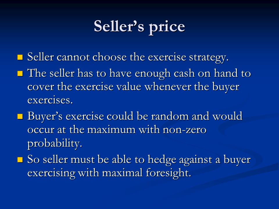 Seller's price Seller cannot choose the exercise strategy.