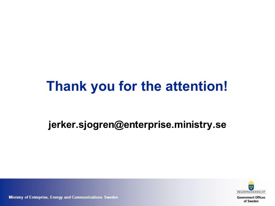 Thank you for the attention! jerker.sjogren@enterprise.ministry.se