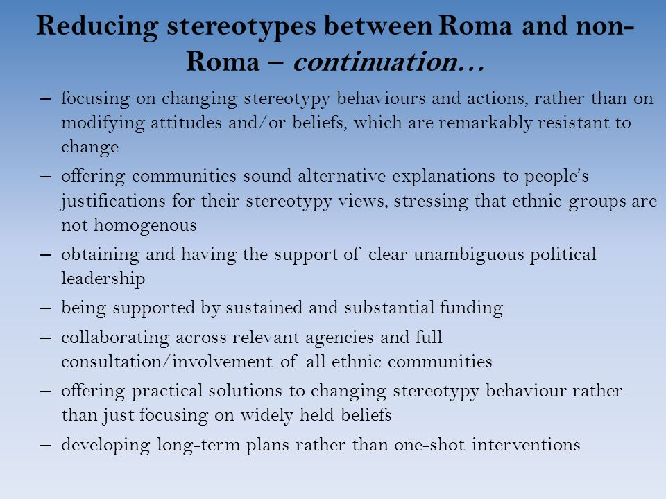 Strategies for reducing stereotypes between Roma and non-Roma Individual strategies: they include actions and measures directed towards individuals (e.g.