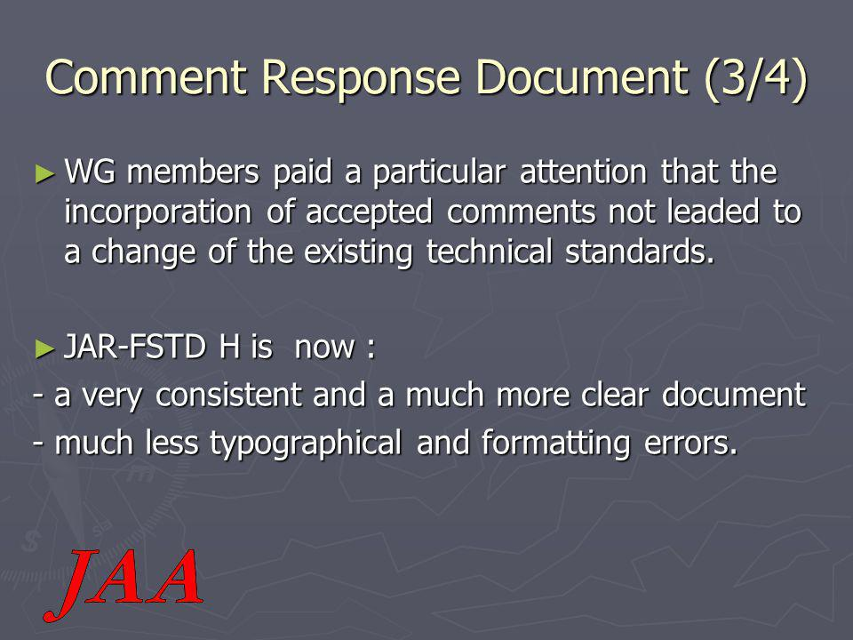 Comment Response Document (3/4) ► WG members paid a particular attention that the incorporation of accepted comments not leaded to a change of the existing technical standards.