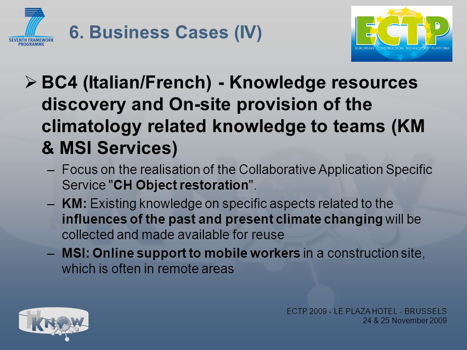 6. Business Cases (IV)  BC4 (Italian/French) - Knowledge resources discovery and On-site provision of the climatology related knowledge to teams (KM