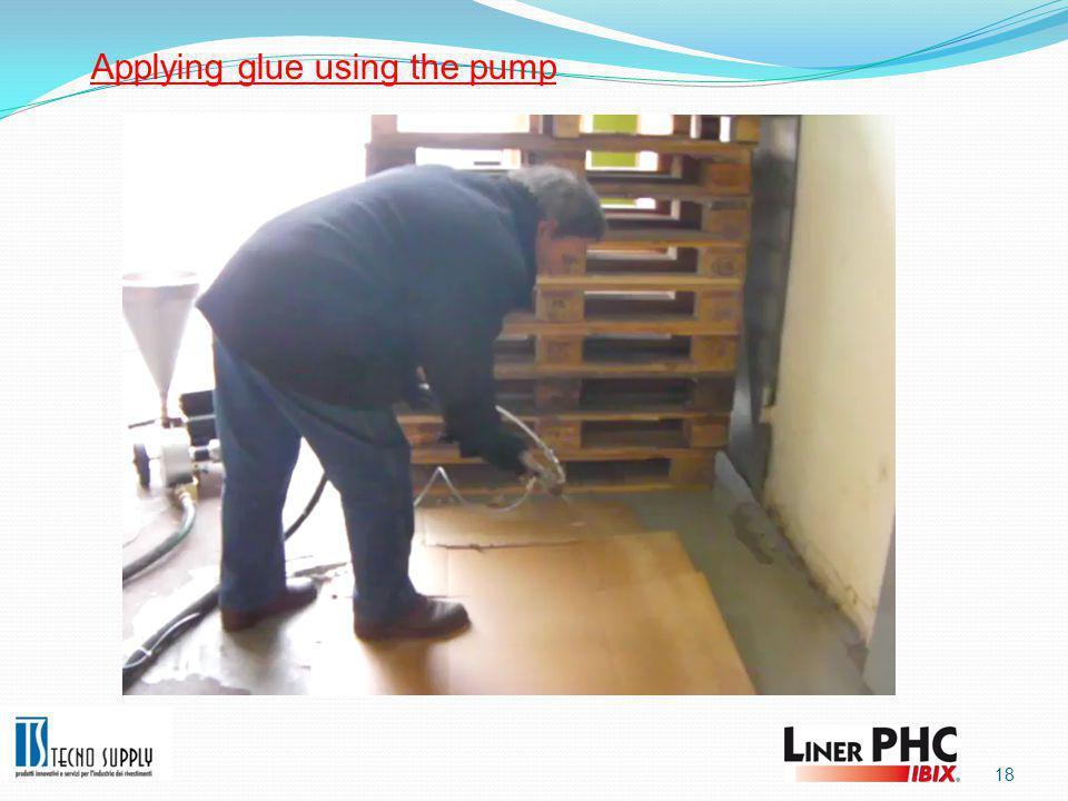 18 Applying glue using the pump