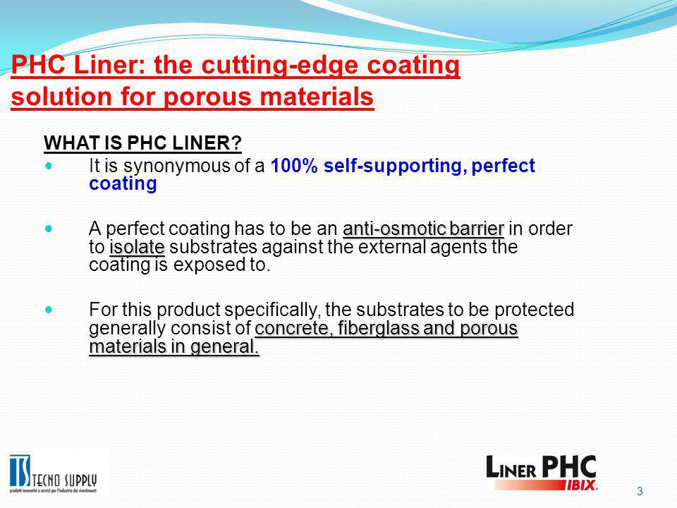PHC Liner: the cutting-edge coating solution for porous materials WHAT IS PHC LINER.