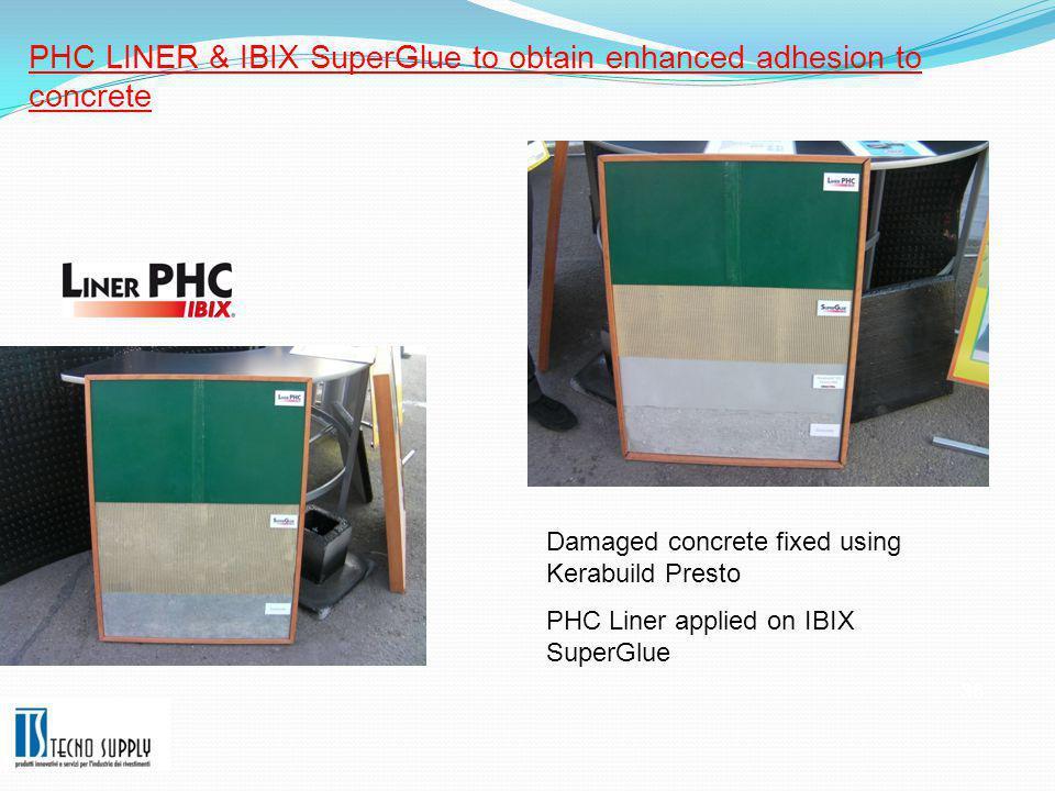 PHC LINER & IBIX SuperGlue to obtain enhanced adhesion to concrete 36 Damaged concrete fixed using Kerabuild Presto PHC Liner applied on IBIX SuperGlue