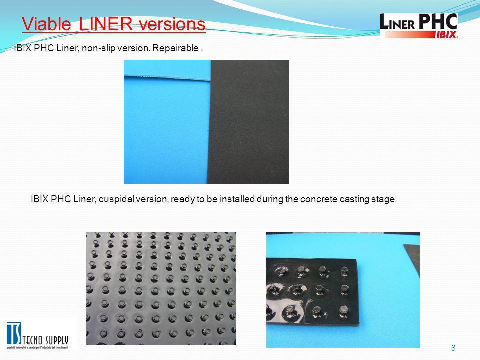8 IBIX PHC Liner, non-slip version. Repairable.