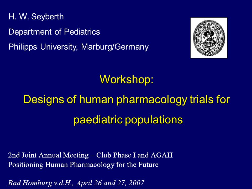 2nd Joint Annual Meeting – Club Phase I and AGAH Positioning Human Pharmacology for the Future Bad Homburg v.d.H., April 26 and 27, 2007 H.