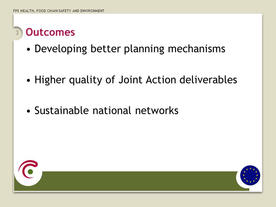 FPS HEALTH, FOOD CHAIN SAFETY AND ENVIRONMENT Profile of knowledge brokers Expertise workforce data/methodologies NOT required Can be employed by any organisation Needs to have access to political decision making and the most relevant actors Informed on national policies and current state-of- play on national workforce planning initiatives Professional interest in better workforce planning 4