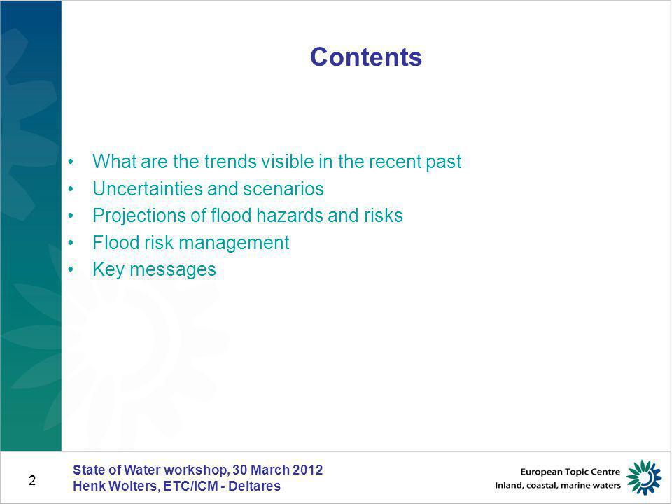 13 Flood risk management (4) Adaptation: Tipping points and adaptive management State of Water workshop, 30 March 2012 Henk Wolters, ETC/ICM - Deltares