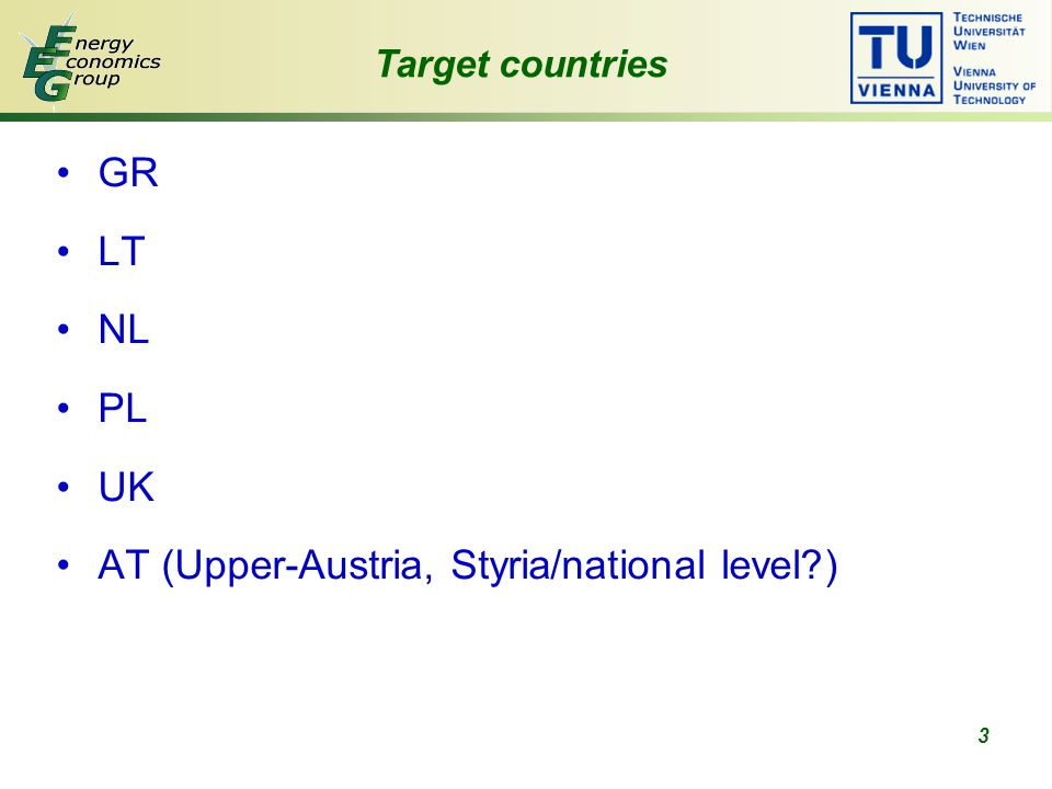 3 GR LT NL PL UK AT (Upper-Austria, Styria/national level ) Target countries