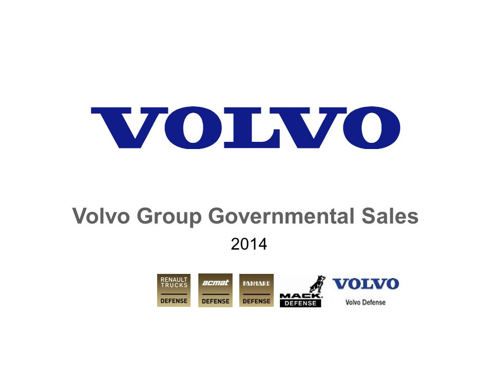 Volvo Group Governmental Sales Communication 22013 - 02 VOLVO GROUP ORGANIZATION VOLVO GROUP Finance & Business Support Volvo Penta Volvo Buses Business Areas Governmental Sales VCE Group Trucks Sales & Marketing Americas Group Trucks Operations Group Trucks Technology Group Trucks Sales & Marketing EMEA Group Trucks Sales & Marketing APAC Volvo Trucks Renault Trucks