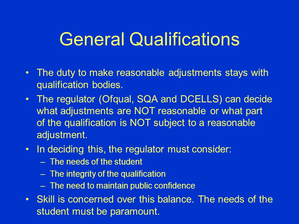 General Qualifications The duty to make reasonable adjustments stays with qualification bodies.