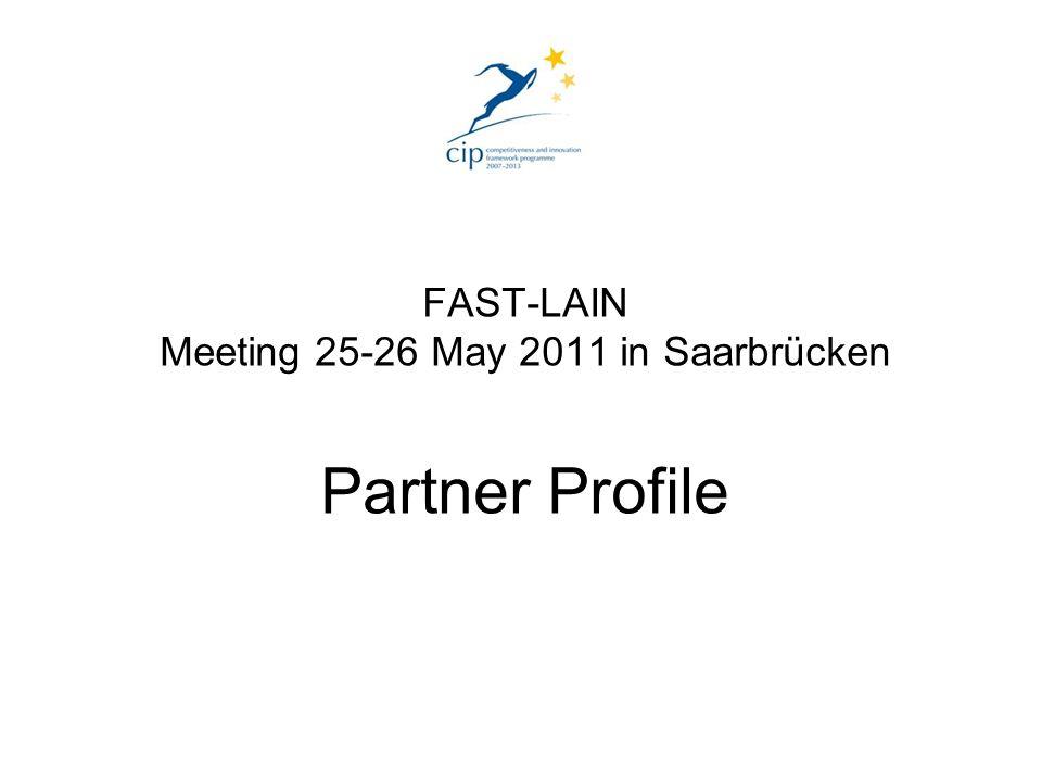 FAST-LAIN Meeting 25-26 May 2011 in Saarbrücken Partner Profile