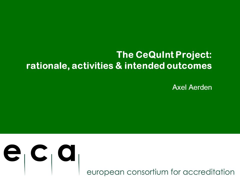 The CeQuInt Project: rationale, activities & intended outcomes Axel Aerden