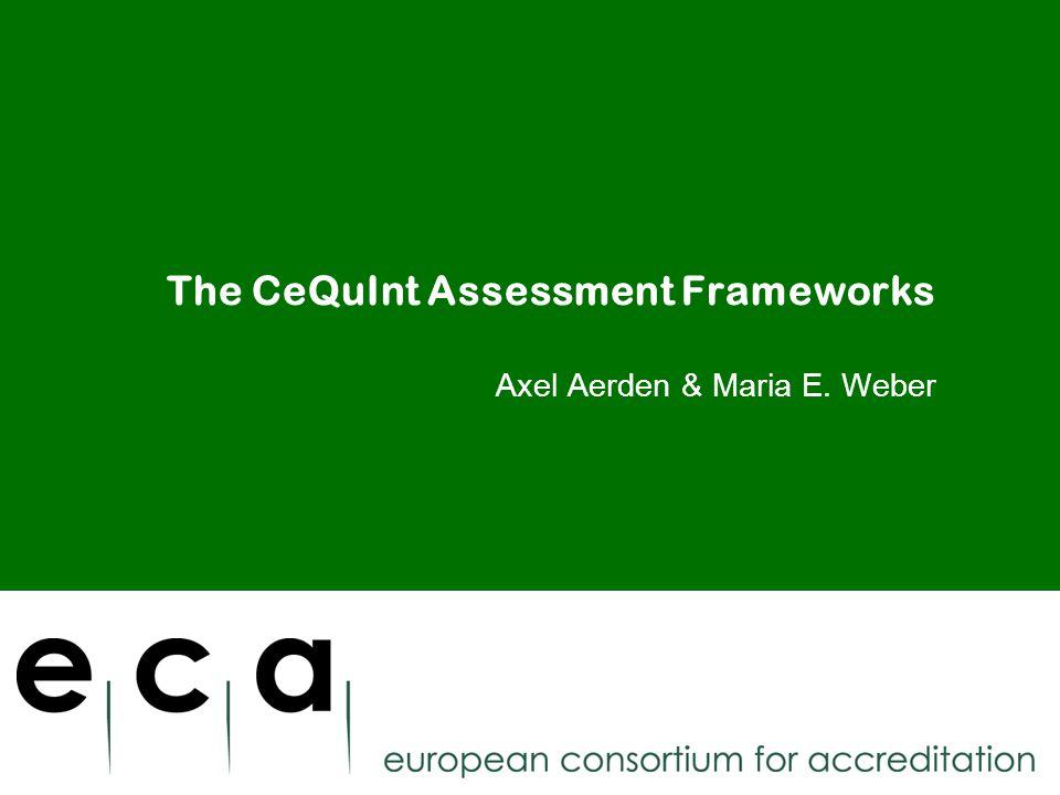 The CeQuInt Assessment Frameworks Axel Aerden & Maria E. Weber