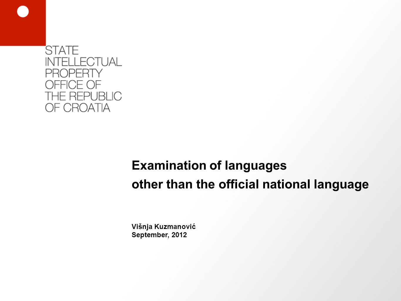 Examination of languages other than the official national language Višnja Kuzmanović September, 2012