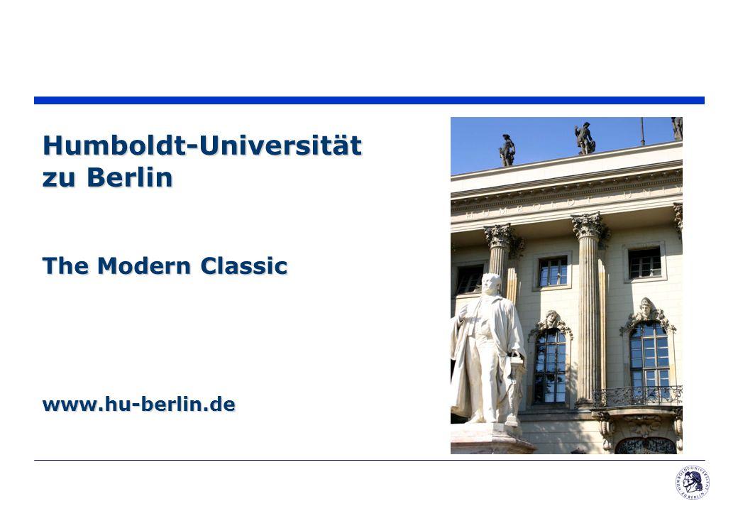 Humboldt-Universität zu Berlin The Modern Classic www.hu-berlin.de