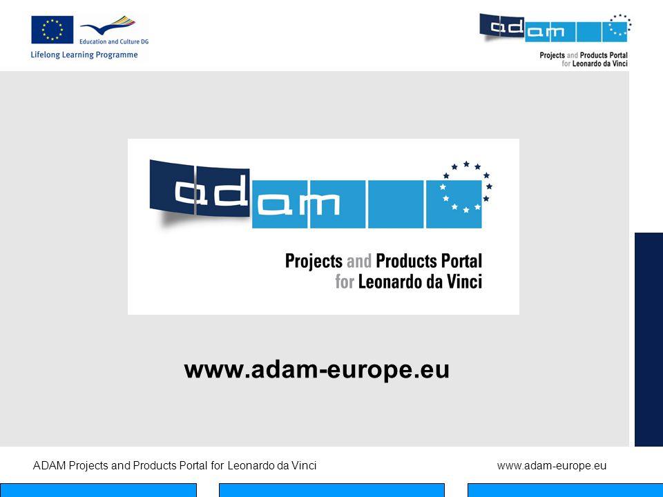 ADAM Projects and Products Portal for Leonardo da Vinciwww.adam-europe.eu www.adam-europe.eu