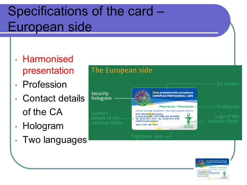 Specifications of the card – European side Harmonised presentation Profession Contact details of the CA Hologram Two languages