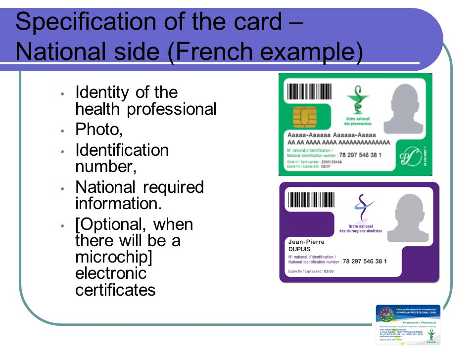 Specification of the card – National side (French example) Identity of the health professional Photo, Identification number, National required information.