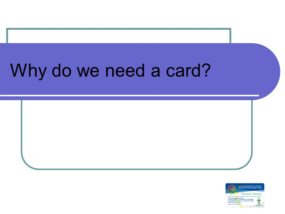 Why do we need a card