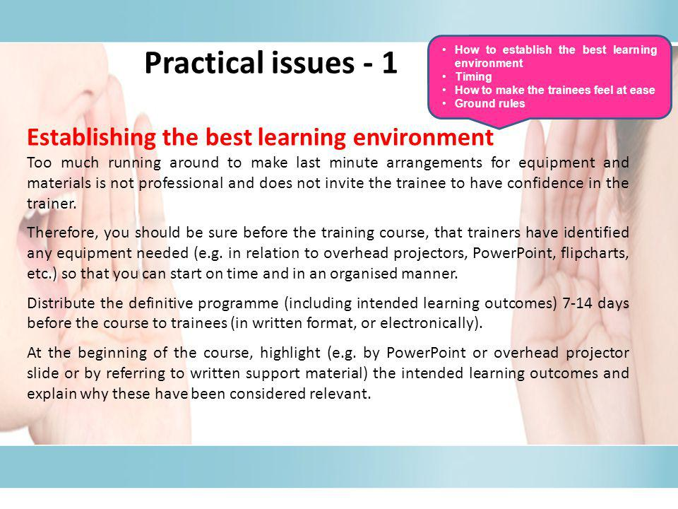 Establishing the best learning environment Too much running around to make last minute arrangements for equipment and materials is not professional an