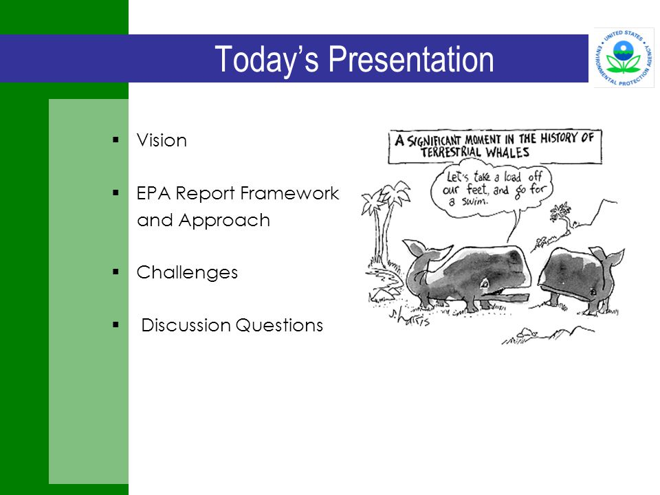 Today's Presentation  Vision  EPA Report Framework and Approach  Challenges  Discussion Questions