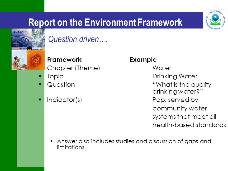 "Report on the Environment Framework FrameworkExample  Chapter (Theme)Water  TopicDrinking Water  Question""What is the quality drinking water?""  In"