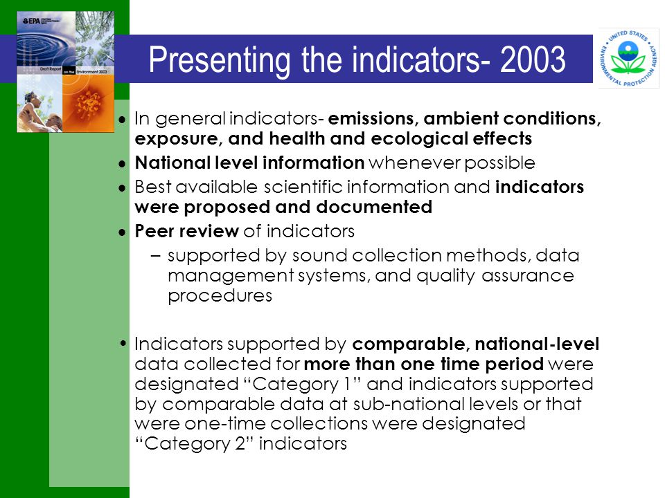 Presenting the indicators- 2003  In general indicators- emissions, ambient conditions, exposure, and health and ecological effects  National level i