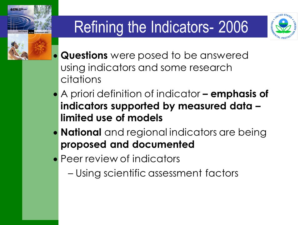 Refining the Indicators- 2006  Questions were posed to be answered using indicators and some research citations  A priori definition of indicator –