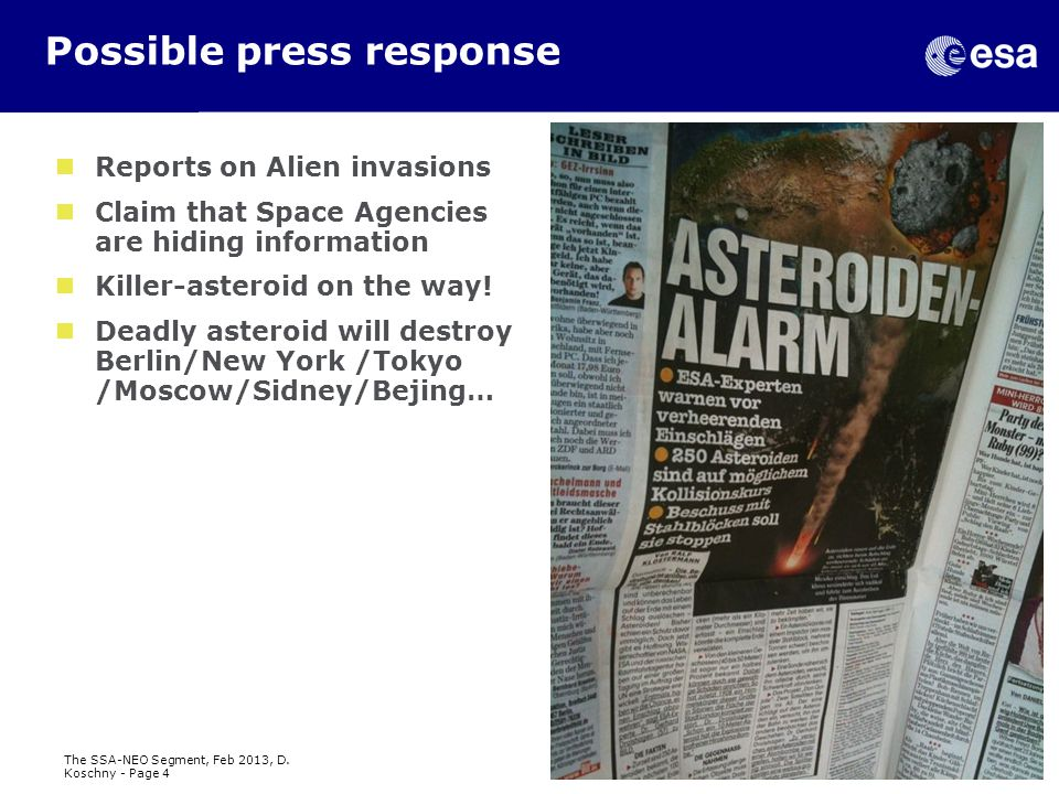 Possible press response Reports on Alien invasions Claim that Space Agencies are hiding information Killer-asteroid on the way.
