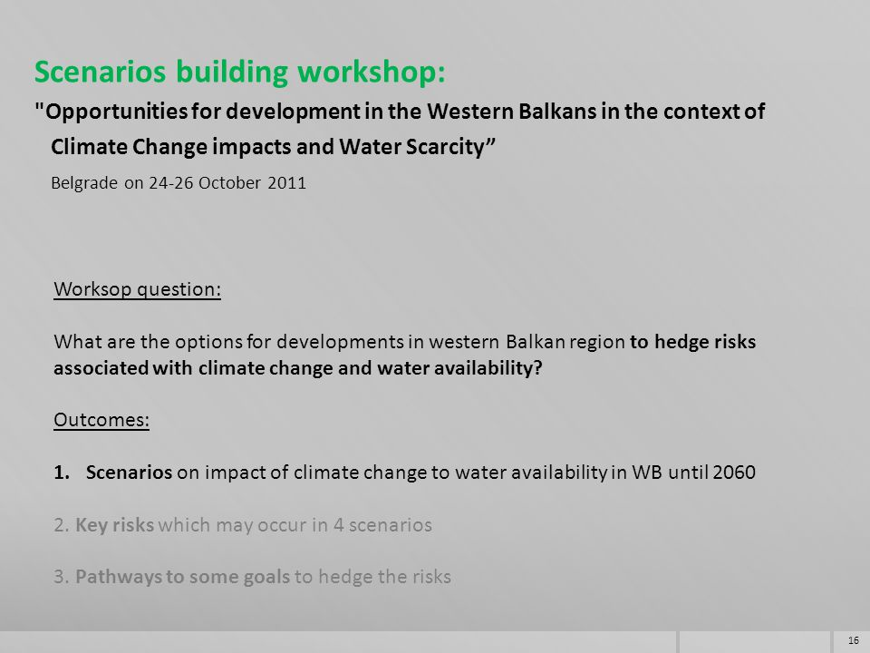 16 Worksop question: What are the options for developments in western Balkan region to hedge risks associated with climate change and water availability.