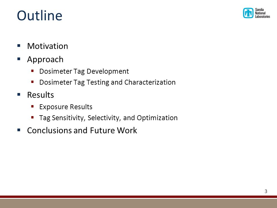 Outline  Motivation  Approach  Dosimeter Tag Development  Dosimeter Tag Testing and Characterization  Results  Exposure Results  Tag Sensitivity, Selectivity, and Optimization  Conclusions and Future Work 3