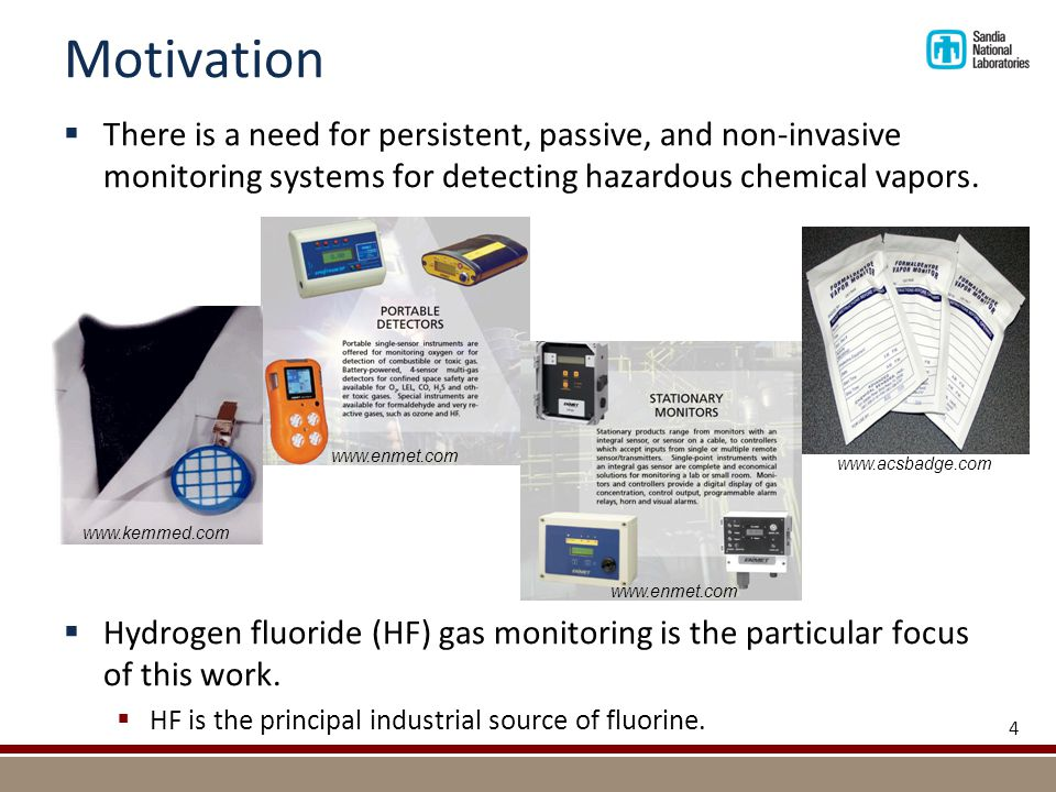  There is a need for persistent, passive, and non-invasive monitoring systems for detecting hazardous chemical vapors.  Hydrogen fluoride (HF) gas m