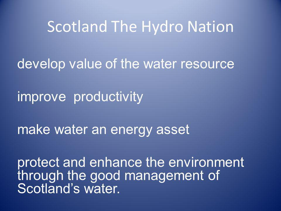 develop value of the water resource improve productivity make water an energy asset protect and enhance the environment through the good management of