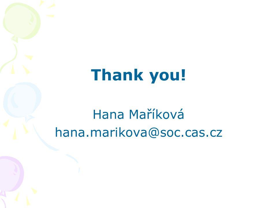 Thank you! Hana Maříková hana.marikova@soc.cas.cz