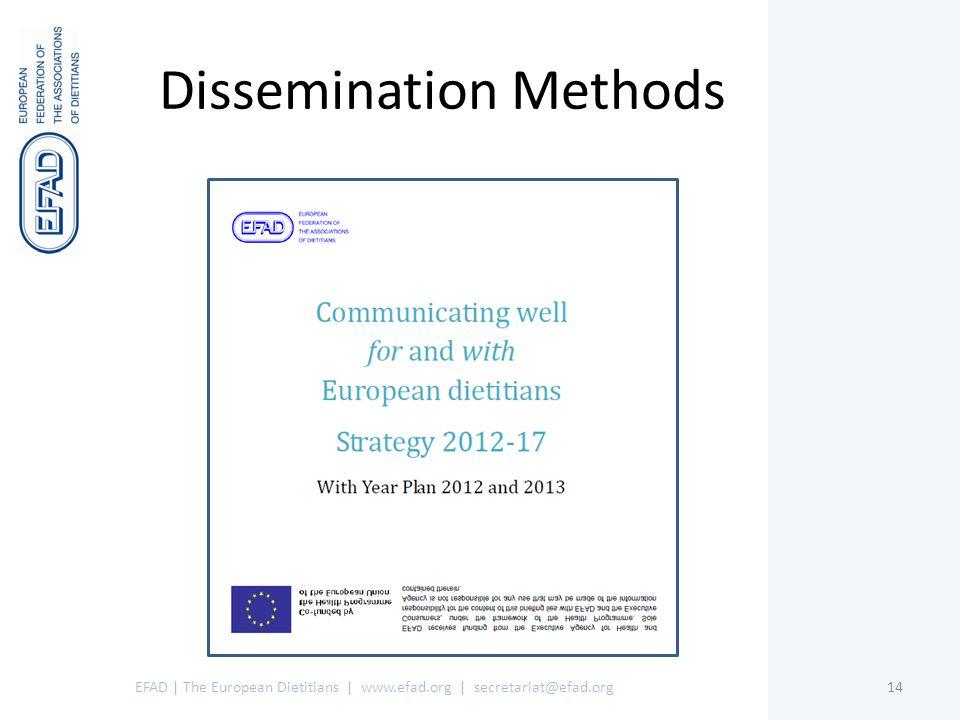 Dissemination Methods EFAD | The European Dietitians | www.efad.org | secretariat@efad.org14