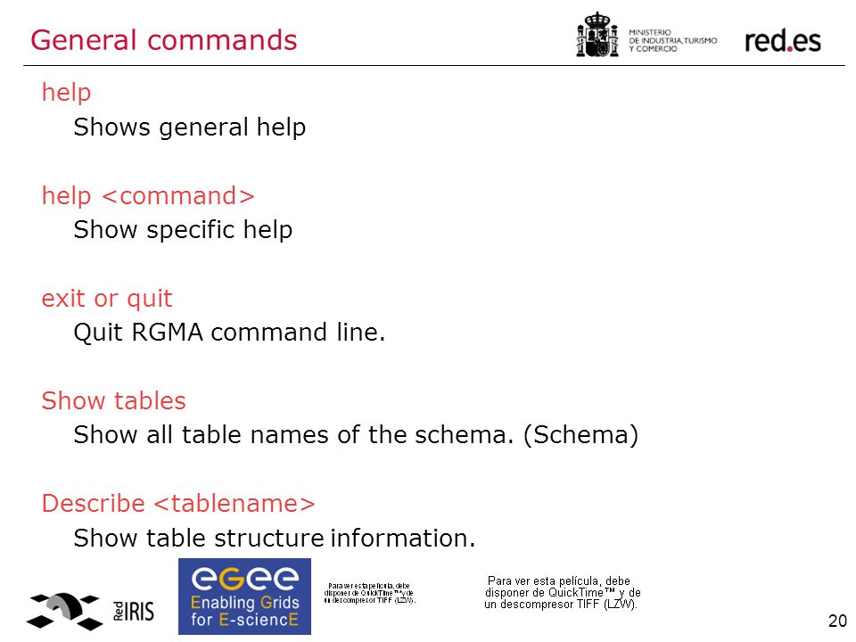 20 help Shows general help help Show specific help exit or quit Quit RGMA command line.