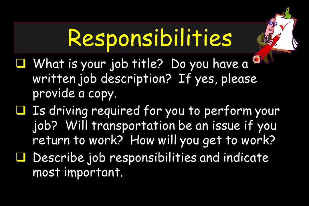 Responsibilities  What is your job title. Do you have a written job description.
