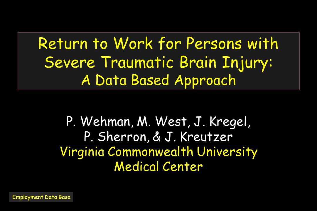 Return to Work for Persons with Severe Traumatic Brain Injury: A Data Based Approach P.