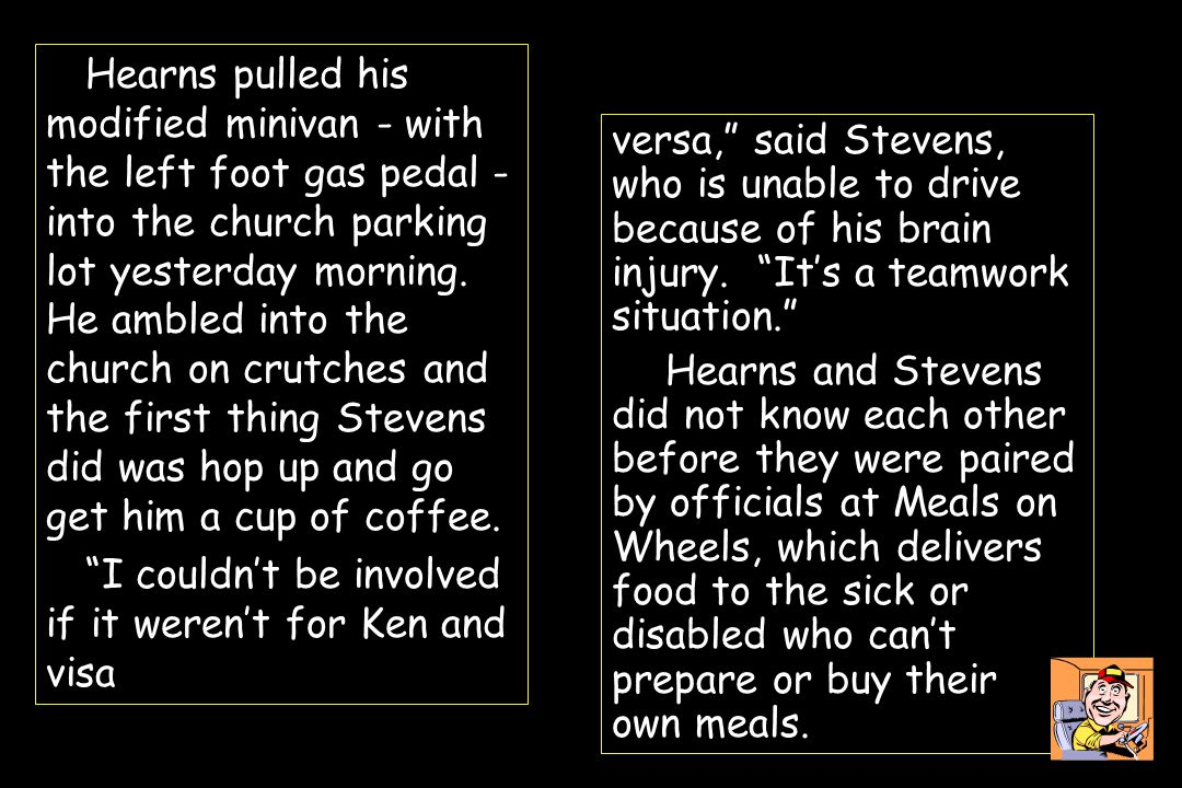 Hearns pulled his modified minivan - with the left foot gas pedal - into the church parking lot yesterday morning.