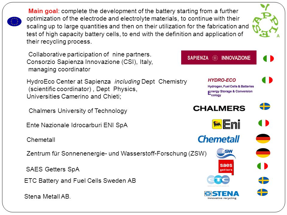 Stena Metall AB. Main goal: complete the development of the battery starting from a further optimization of the electrode and electrolyte materials, t
