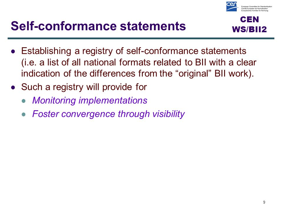 CEN WS/BII2 Self-conformance statements Establishing a registry of self-conformance statements (i.e. a list of all national formats related to BII wit